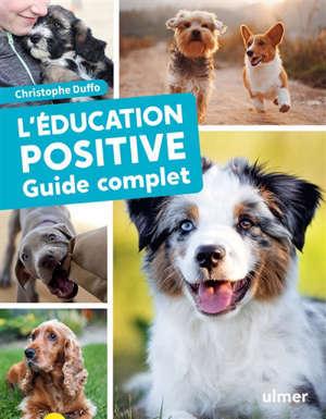 L'éducation positive : guide complet
