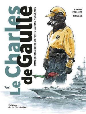 Le Charles de Gaulle : immersion à bord du porte-avions nucléaire