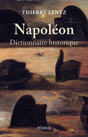 Napoléon : dictionnaire historique