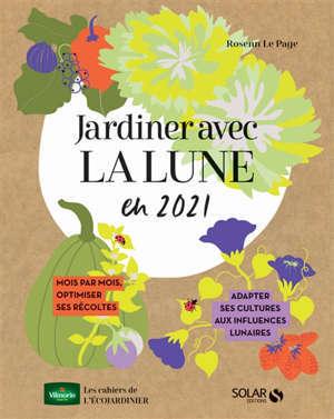 Jardiner avec la Lune : pour une verte année 2021