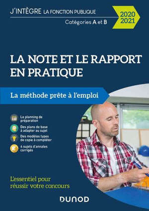 La note et le rapport en pratique : catégories A et B, 2020-2021 : la méthode prête à l'emploi