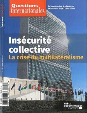 Questions internationales. n° 105, Insécurité collective : la crise du multilatéralisme