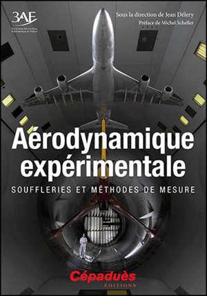 Aérodynamique expérimentale : souffleries et méthodes de mesure