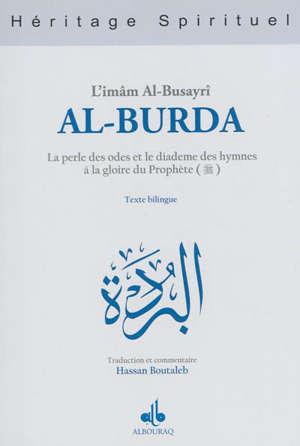 Al-Burda al-mubâraka : la perle des odes et le diadème des hymnes à la gloire du Prophète