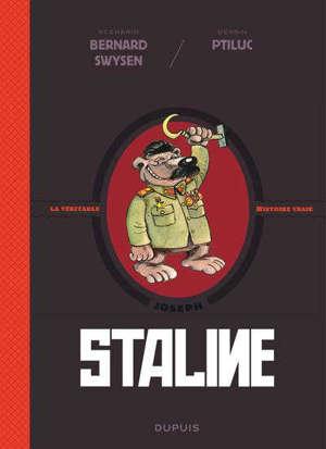 La véritable histoire vraie, Joseph Staline