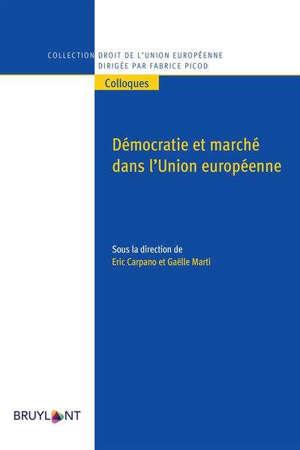 DEMOCRATIE ET MARCHE DANS L'UNION EUROPEENNE