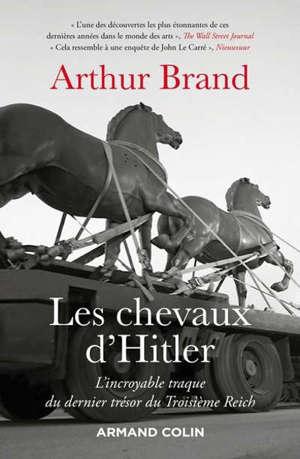 Les chevaux d'Hitler : l'incroyable traque du dernier trésor du troisième Reich