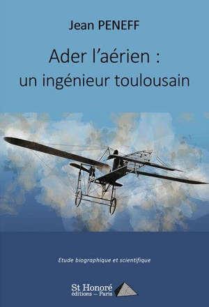 Ader l'aérien : un ingénieur toulousain