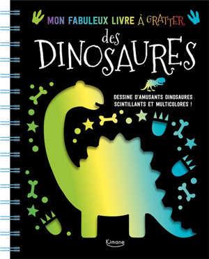 Mon fabuleux livre à gratter des dinosaures