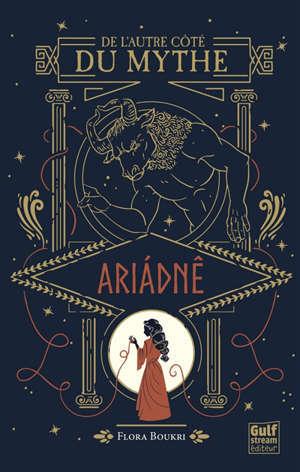 De l'autre côté du mythe, Ariadné