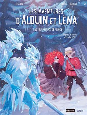 Les aventures d'Alduin et Léna. Volume 1, Les guerriers de glace