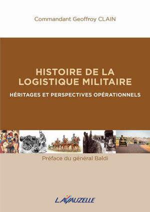 Histoire de la logistique militaire : héritages et perspectives opérationnels