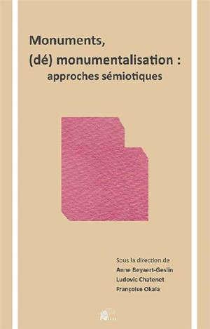 Monuments, (dé)monumentalisation : approches sémiotiques