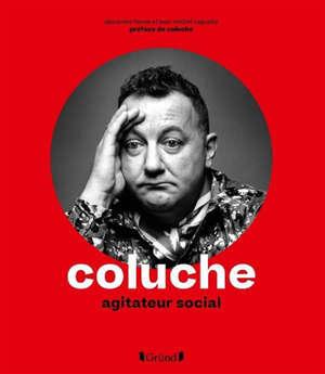 Coluche : agitateur social