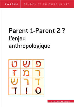 PARENTS 1-PARENT 2 ? L'ENJEU ANTHROPOLOGIQUE - PARDES N.65