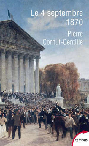 Le 4 septembre 1870 : l'invention de la République
