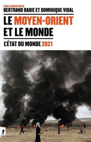 Le Moyen-Orient et le monde : l'état du monde 2021