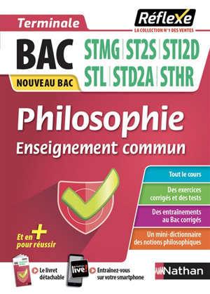 Philosophie terminale enseignement commun, bac STMG, ST2S, STI2D, STL, STD2A, STHR : nouveau bac