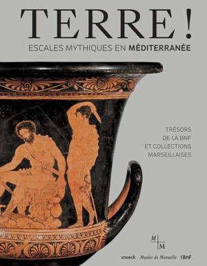 Terre ! : escales mythiques en Mediterranée