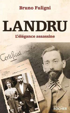 Landru : l'élégance assassine
