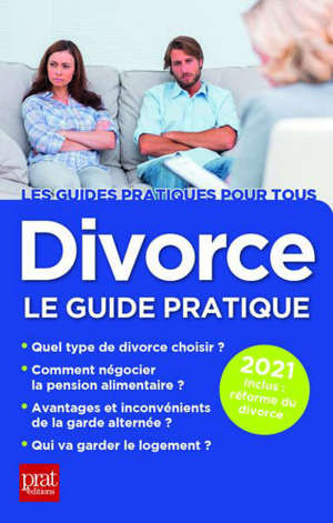 Divorce, le guide pratique : 2021