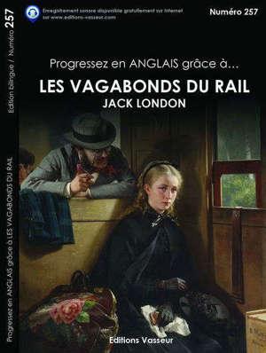 Progressez en anglais grâce à... Les vagabonds du rail, Jack London