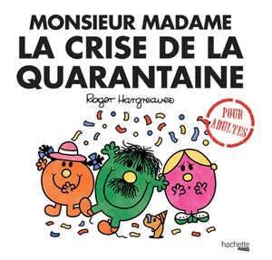 Monsieur Madame : la crise de la quarantaine