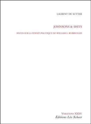 Johnsons & Shits : notes sur la pensée politique de William S. Burroughs