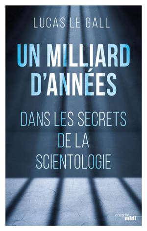 Un milliard d'années : dans les secrets de la scientologie