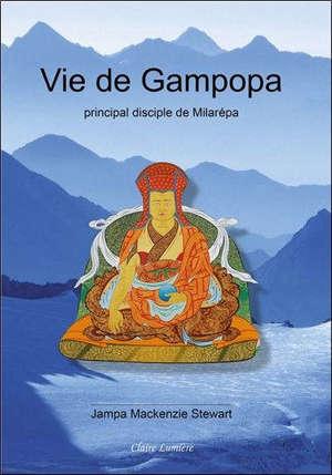 Vie de Gampopa : principal disciple de Milarépa