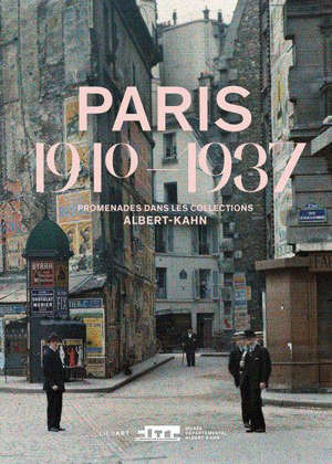 Paris 1910-1937 : promenades dans les collections Albert-Kahn