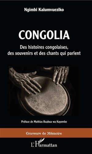 Congolia : des histoires congolaises, des souvenirs et des chants qui parlent