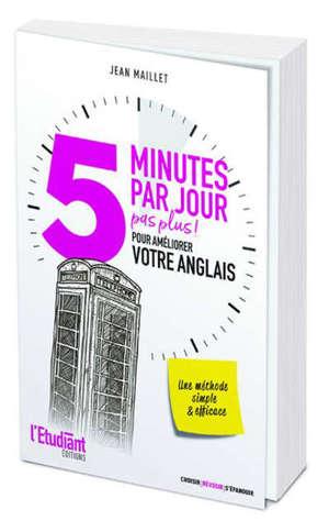 5 minutes par jour, pas plus ! : pour améliorer votre anglais