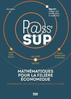 Mathématiques pour la filière économique : comprendre ces maths qui régentent le monde