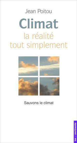 Climat : la réalité tout simplement