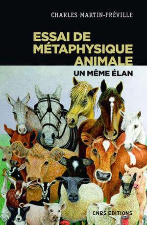 Essai de métaphysique animale : un même élan