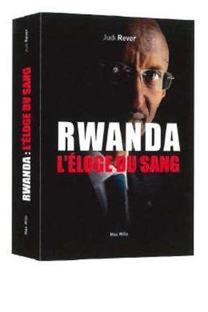 Rwanda, l'éloge du sang : les crimes du Front patriotique rwandais