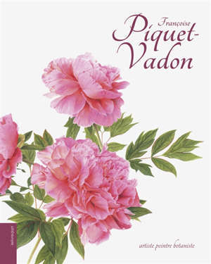 Françoise Piquet-Vadon : artiste peintre botaniste