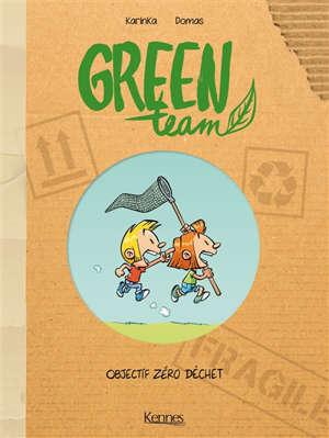 Green team. Volume 1, Objectif zéro déchet