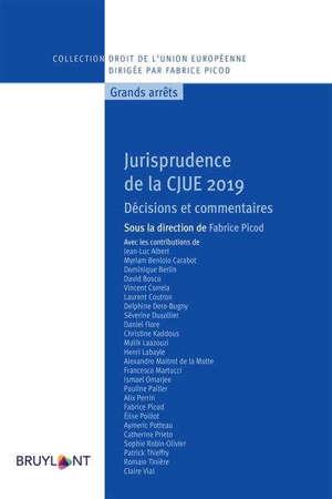 Jurisprudence de la CJUE 2019 : décisions et commentaires