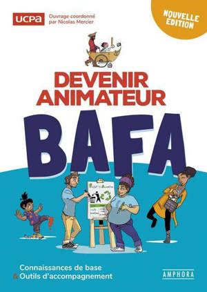 Devenir animateur BAFA : connaissances de base & outils d'accompagnement