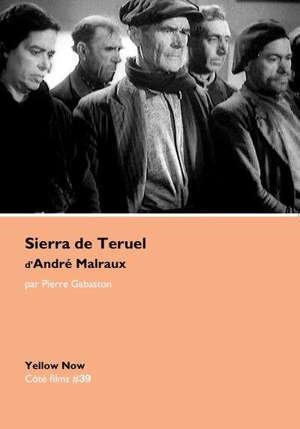 Sierra de Teruel de André Malraux : cendres d'espoir