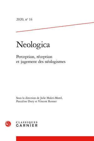 Neologica. n° 14, Perception, réception et jugements des néologismes