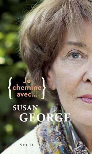 Je chemine... avec Susan George