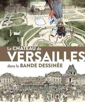 Le château de Versailles dans la bande dessinée : exposition, Versailles, Musée national du Château de Versailles et de Trianon, du 19 septembre au 31 décembre 2020