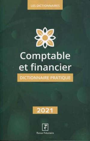 Comptable et financier : dictionnaire pratique : 2020