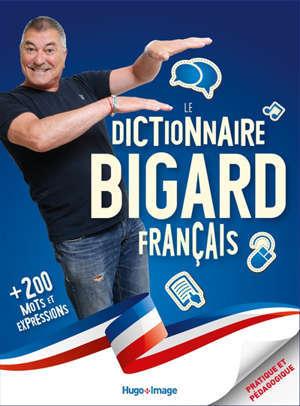 Le dictionnaire Bigard français : + 200 mots et expressions