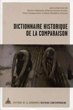 Dictionnaire historique de la comparaison : mélanges en l'honneur de Christophe Charles