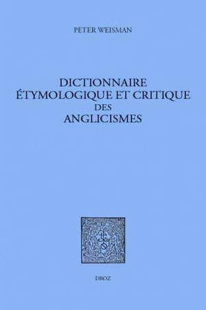 Dictionnaire étymologique et critique des anglicismes