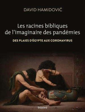 Les racines bibliques de l'imaginaire des pandémies : des plaies d'Egypte aux coronavirus